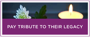 "A graphic with a tea light candle and flower that reads ""Pay tribute to their legacy."""